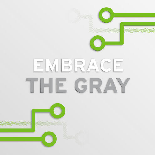 """circuitry with text """"embrace the gray"""""""